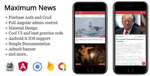 Maximum News Ionic 4 – Full Application with Angular AdminPanel & Firebase backend + Admob
