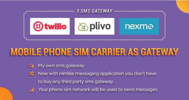 Real Time Two Way Chat Feature is Integrated Into Nimble Messaging SMS Marketing Application For Business and new mega features are too be added soon new banner image Three payment gateways including twilio, plivo, nexmo. You can now use your mobile phone sim carrier as a gateway as well, with this available big feature you can setup your phone sim to be used for sending messages