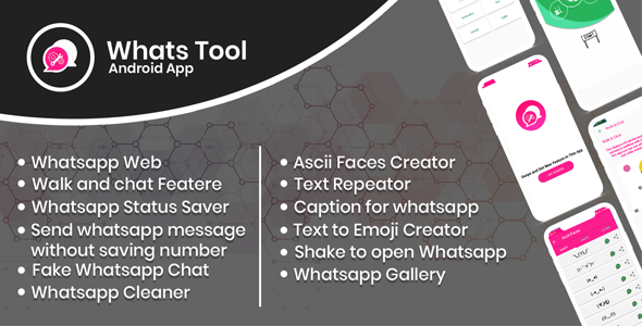 Whats Tool : Android app with Whats web, Walk n Chat, Status Saver ,  Whats Fake Chat And More..