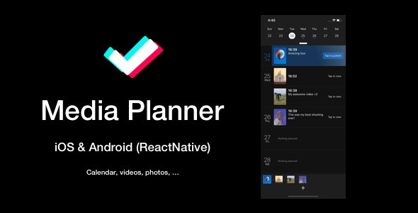 Media Planner, Publisher, Scheduler Mobile App (ReactNative: iOS & Android)